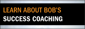 Learn about Bob's Success Coaching